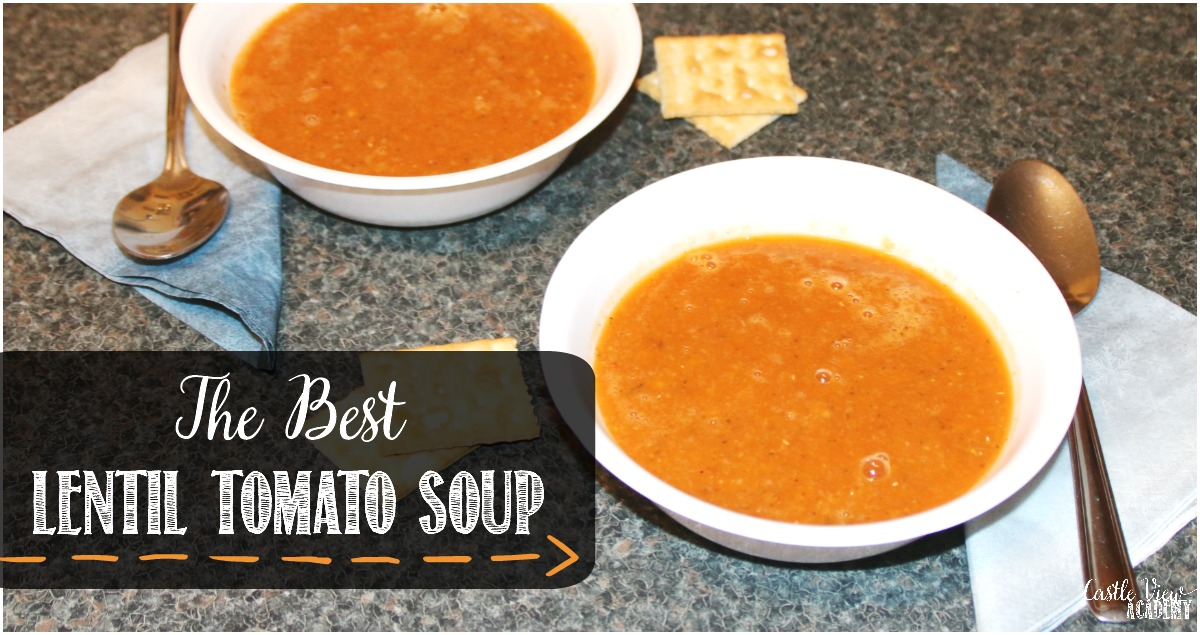 The Best Tomato Lentil Soup Ever at Castle View Academy Homeschool