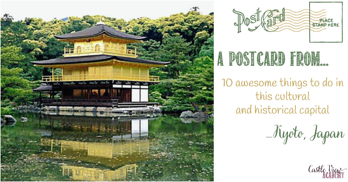 10 awesome things to do in Kyoto, Japan, Castle View Academy