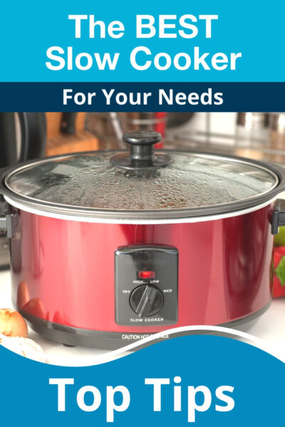 Best Slow Cooker For Your Needs