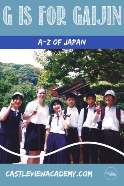 G is for Gaijin, A-Z of Japan with Castle View Academy