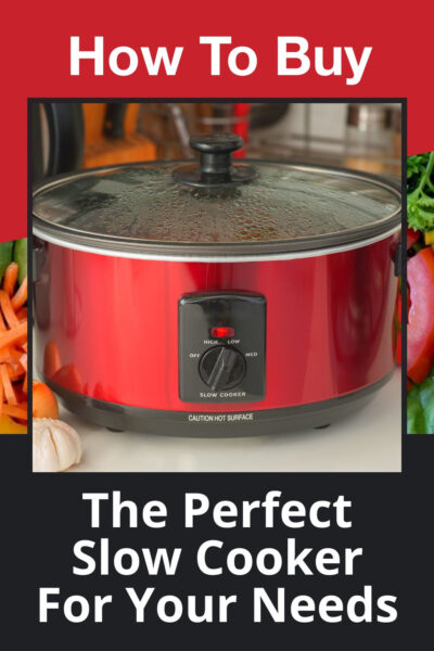 The Perfect Slow Cooker For Your Needs