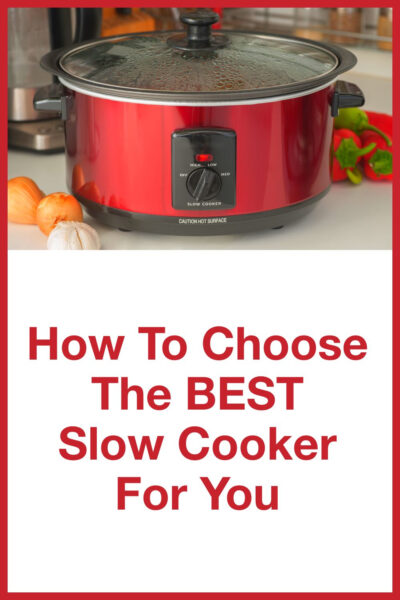 choose the best slow cooker for you