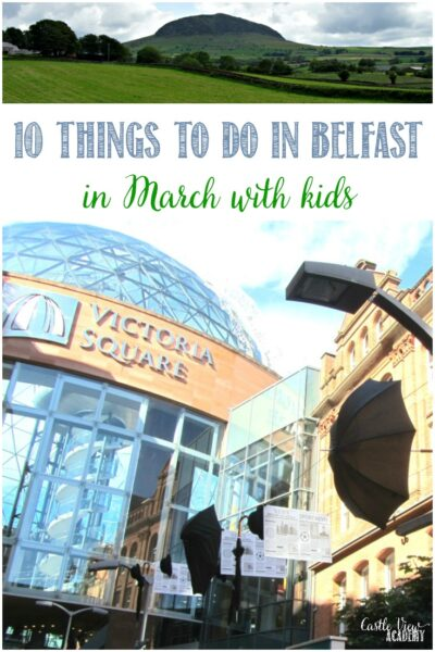 10 things to do in Belfast in March with kids from Castle View Academy homeschool