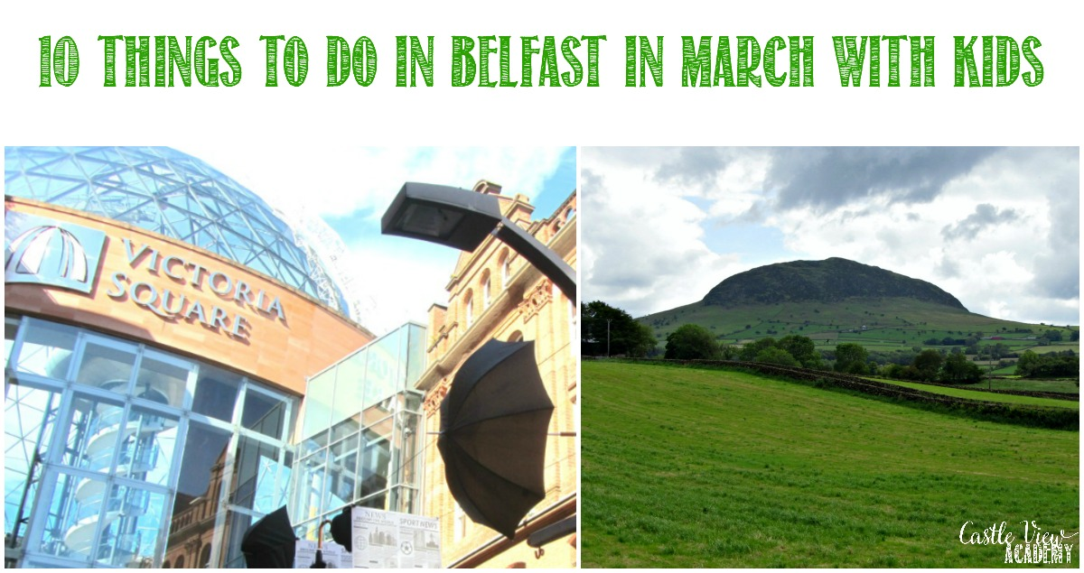 10 things to do in Belfast in March with kids from Castle View Academy