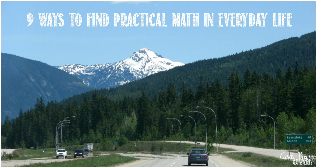 9 Ways To Find Practical Math In Everyday Life at Castle View Academy homeschool