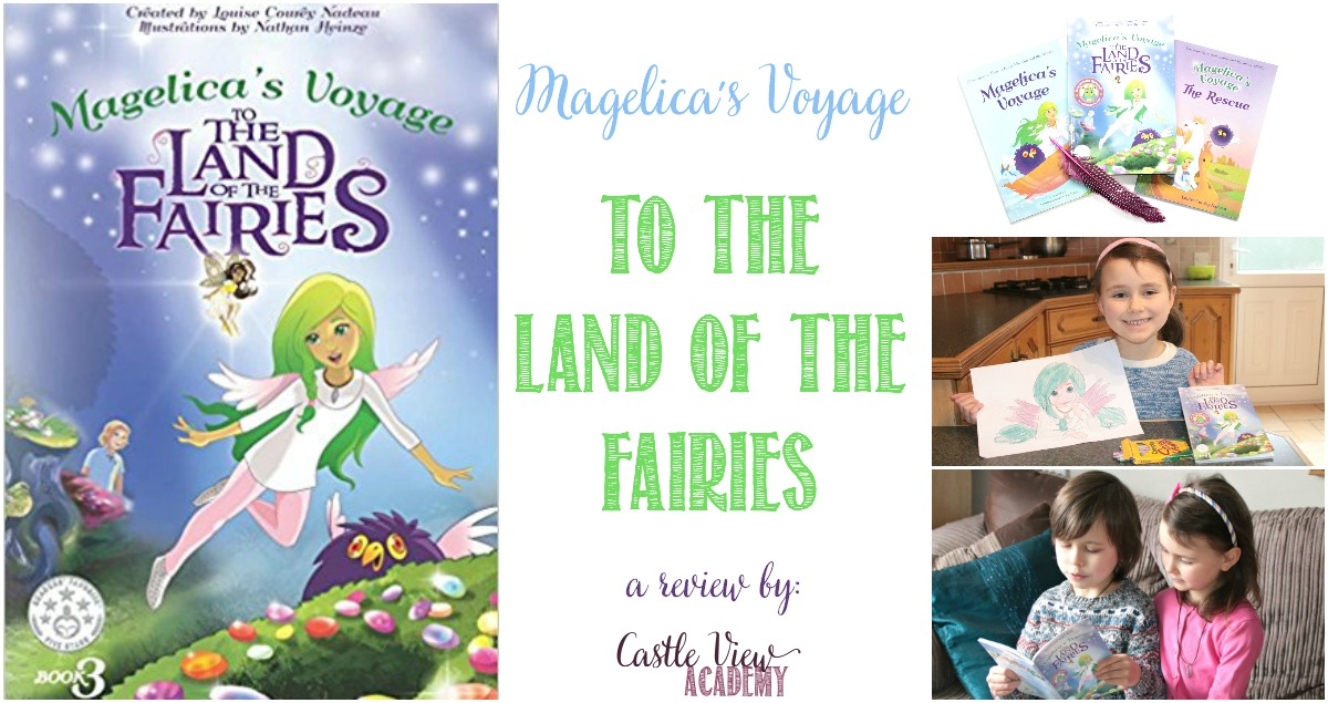 Castle View Academy reviews Magelica's Voyagae to the Land of the Fairies
