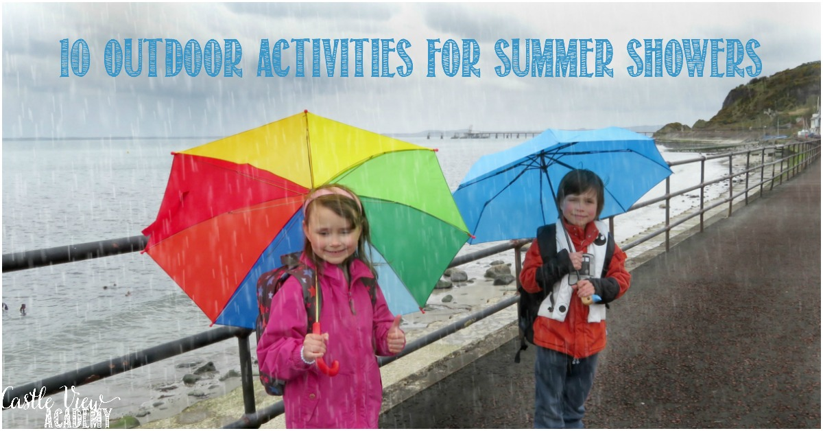 10 Outdoor Activities for summer showers at Castle View Academy homeschool