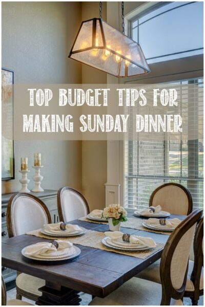 Top Budget Tips For Making Sunday Dinner