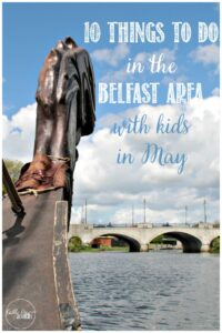 10 Things to do in the Belfast Area with kids in May with Castle View Academy homeschool