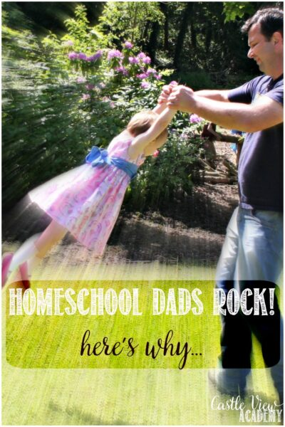Homeschool dads rock at Castle View Academy homeschool and friends tell why