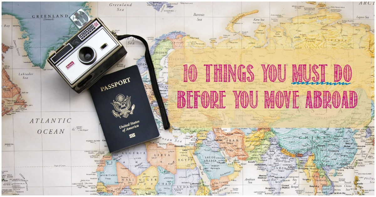 10 Things You Must Do Before You Move Abroad by Castle View Academy