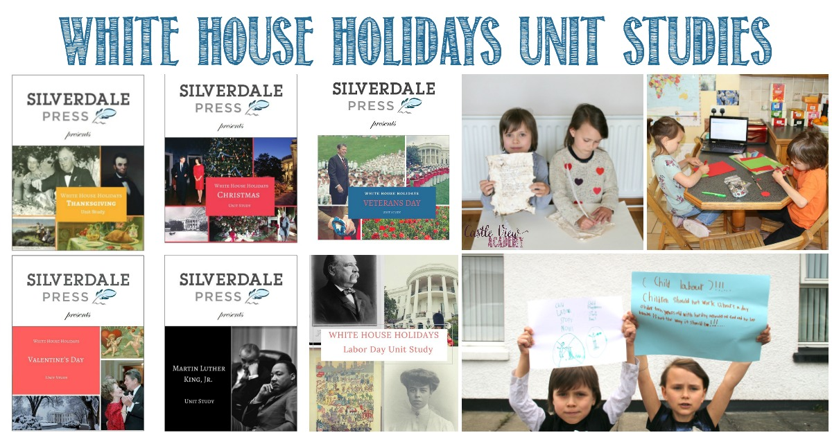White House Holidays Unit Studies Reviewed by Castle View Academy