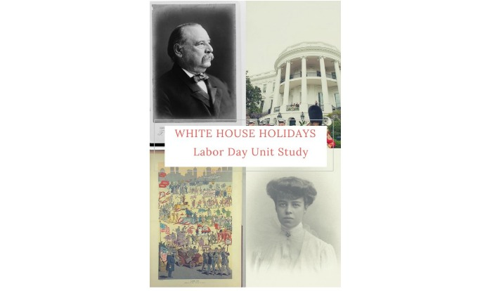 White House Holidays Unit Study Labor Day Review at Castle View Academy homeschool