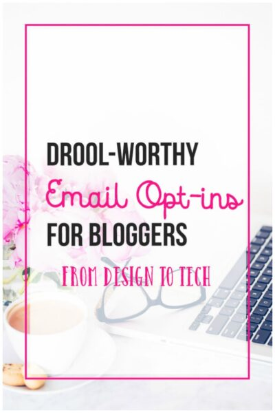 Drool-Worthy Email Optins For Bloggers