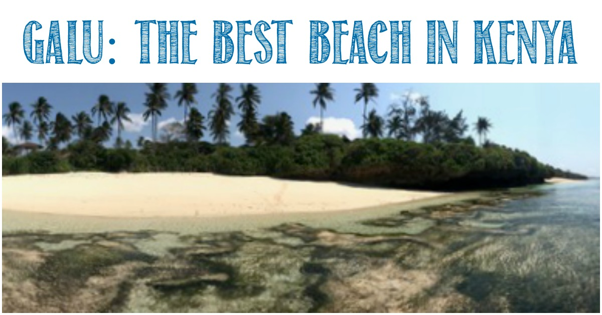 Galu - The Best Beach In Kenya, a guest post for Castle View Academy