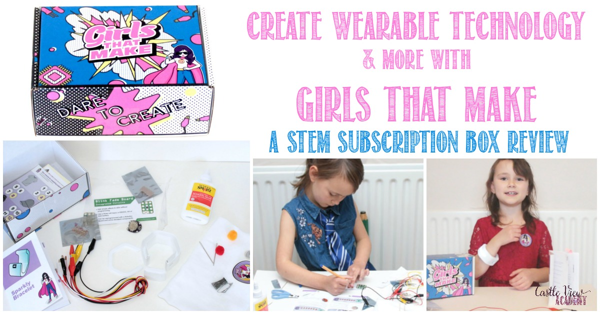 Castle View Academy reviews Girls That Make STEM subscription Box