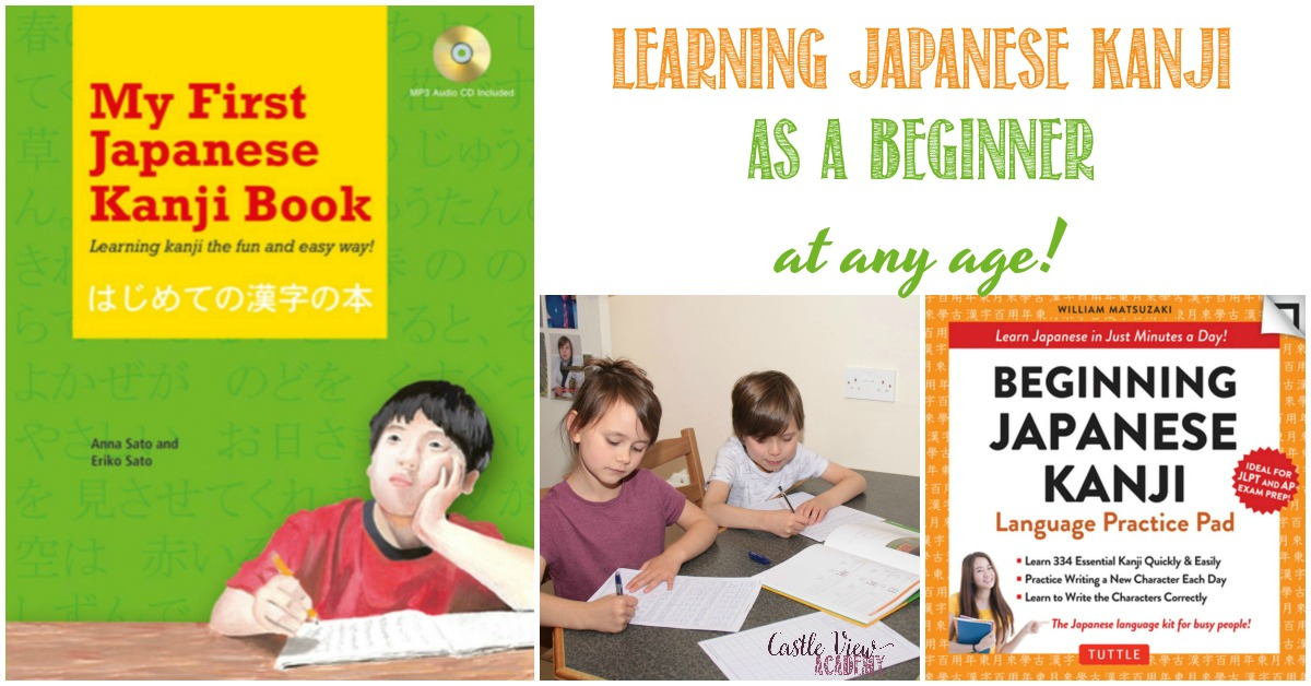 Learning Japanese Kanji as a beginner at any age at Castle View Academy