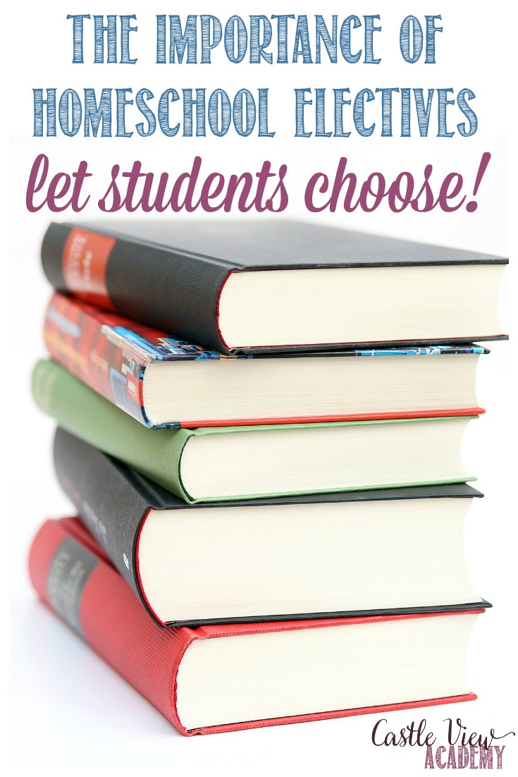 The Importance of Homeschool Electives: Let Student Choose! #homeschool #homeed #hselectives #highschool