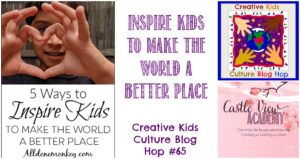 Inspire Kids to Make the World a Better Place on CKCBH at Castle View Academy homeschool