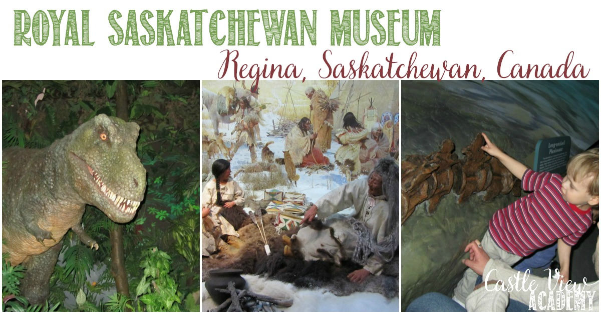 Royal Saskatchewan Museum is a great place for families, Castle View Academy homeschool field trip