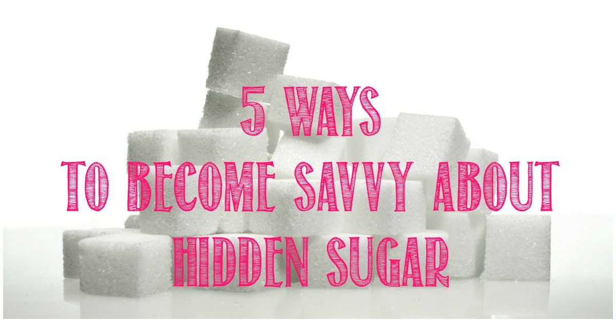 5 Ways To Become Savvy About Hidden Sugar with Castle View Academy