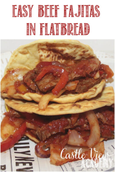 Easy Beef Fajitas in Flatbread At Castle View Academy homeschool