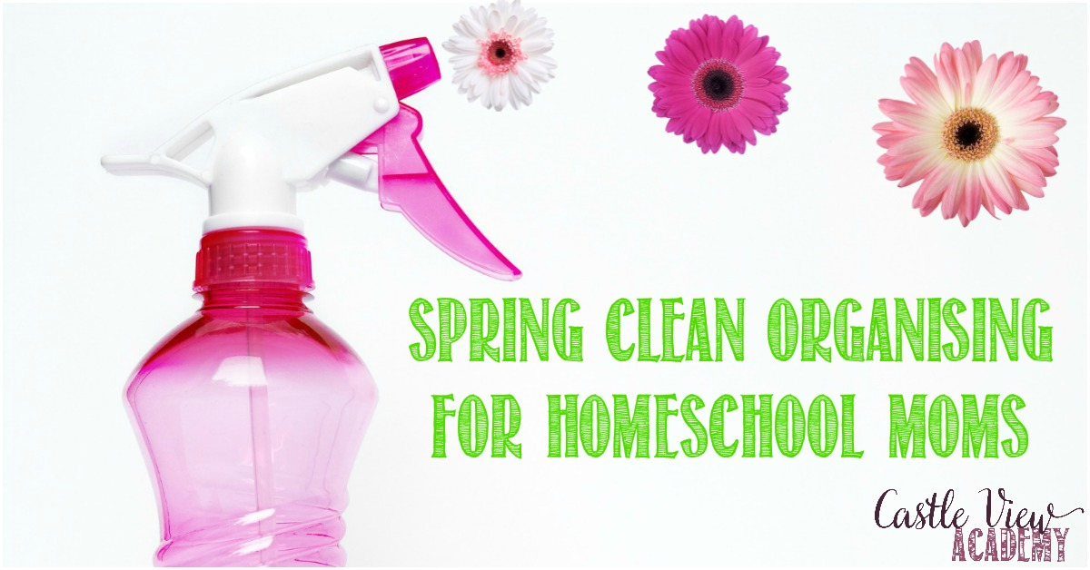 Spring Clean Organising For Homeschool Moms with Castle View Academy