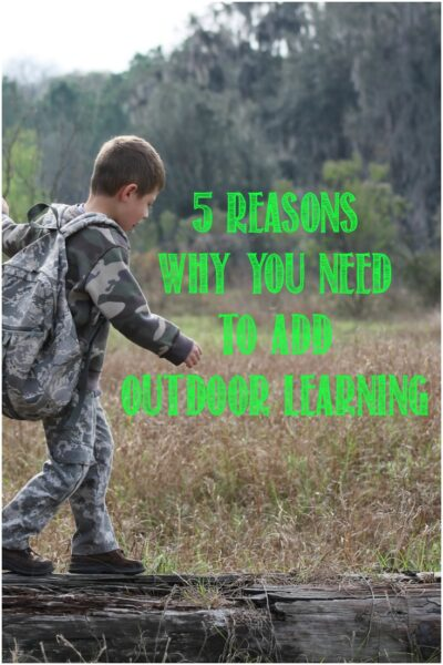 5 Reasons You Need To Add Outdoor Learning