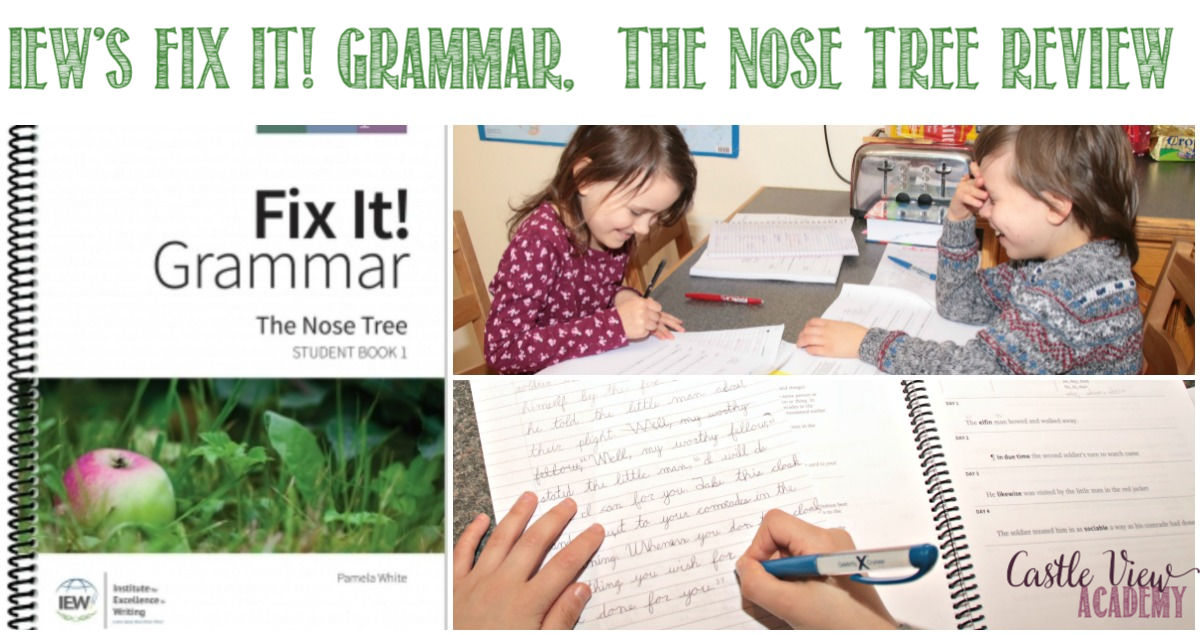 IEW's Fix It! Grammar, The Nose Tree Review by Castle View Academy