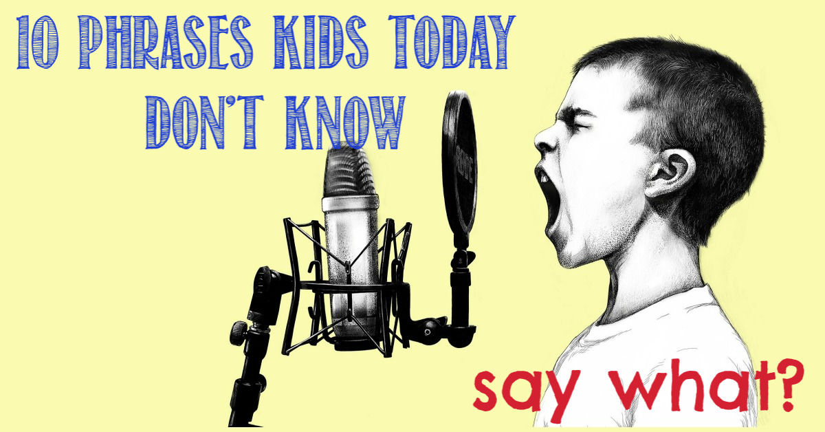 Obsolete phrases, 10 things kids don't understand by Castle View Academy