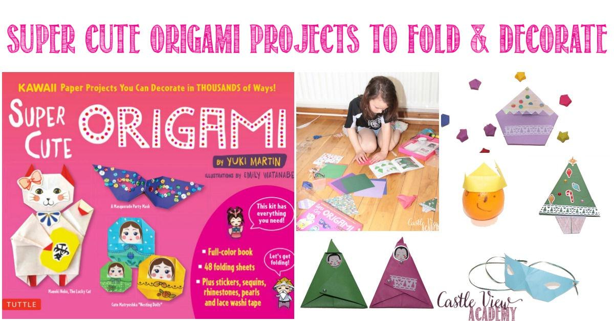 Super Cute Origami Projects To Fold and Decorate reviewed by Castle View Academy