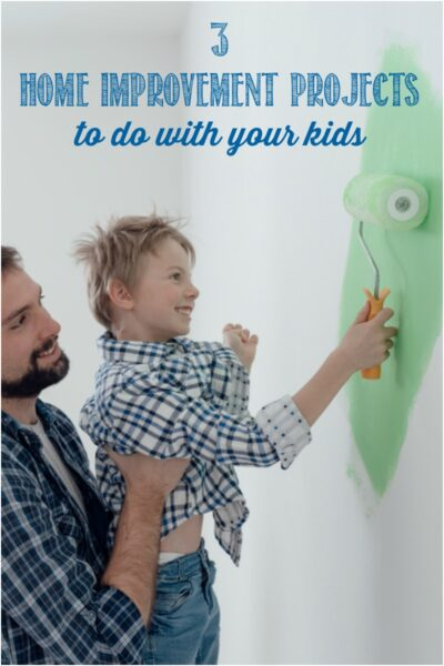 3 Home improvement projects to do with your kids, Castle View Academy homeschool