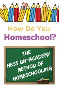The Hess Un-Academy Method of Homeschooling