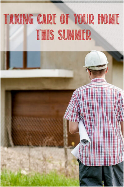 Taking Care of Your Home this Summer