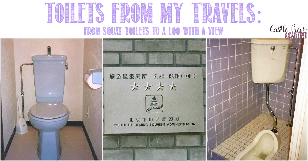 Toilets From My Travels, From Squat Toilets to a Loo With a View with Castle View Academy