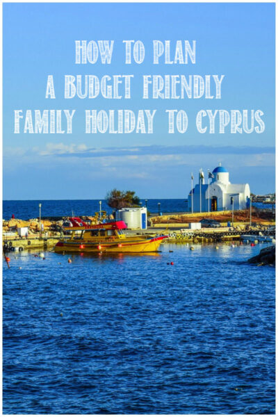 How to Plan a Budget-Friendly Family Holiday to Cyprus