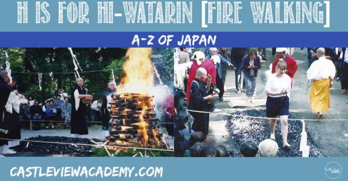 H is For Fire walking in Japan