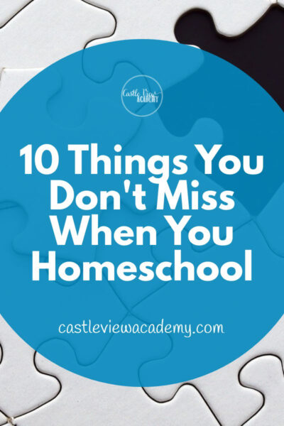 10 Things You Don't Miss When You Homeschool