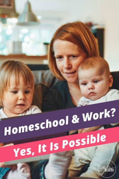 Yes, It Is Possible to homeschool and work