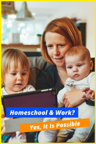 Yes, It Is Possible to homeschool while working
