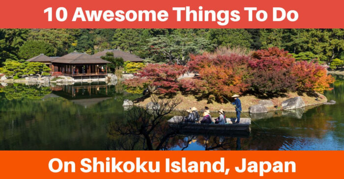 10 Awesome Things To Do In Shikoku, Japan