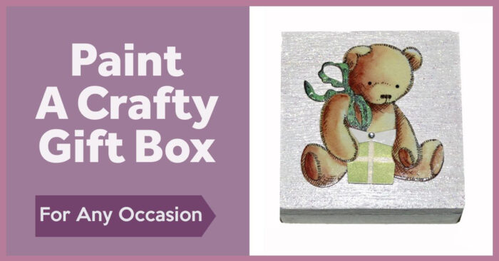 Paint a crafty gift box for any occasion