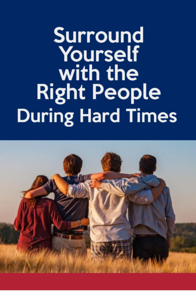 Surround Yourself with the Right People