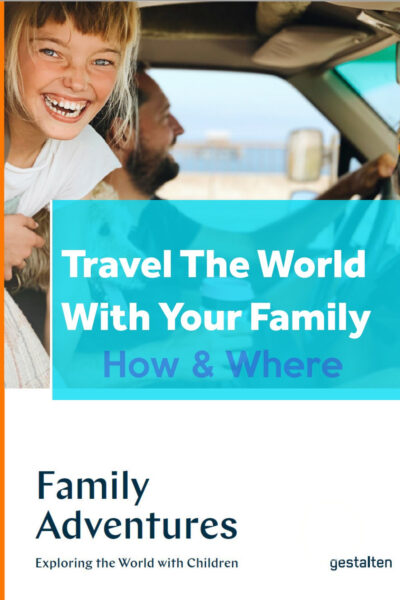 Travel The World With Your Family