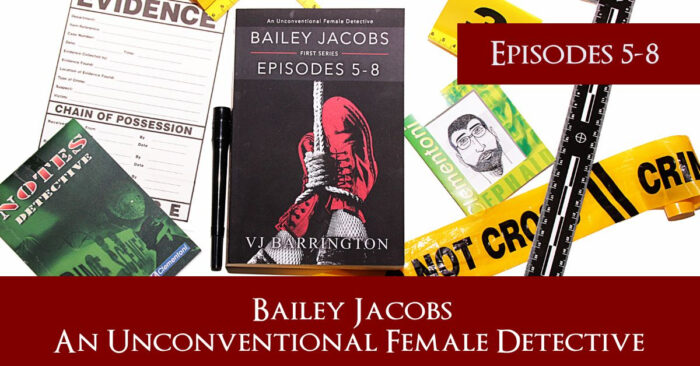 Bailey Jacobs, An unconventional Female Detective, Episodes 5-8