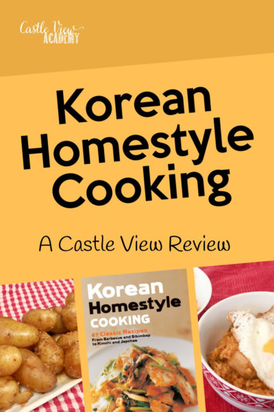 Korean Homestyle Cooking Reviewed by Castle View Academy