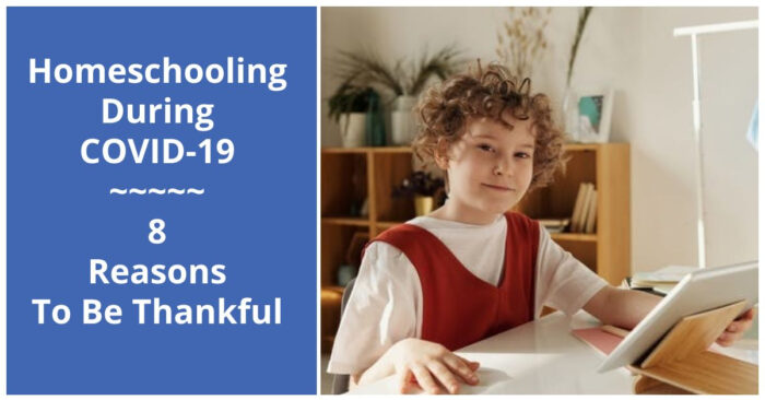 8 Reasons to be thankful to homeschool during COVID-19