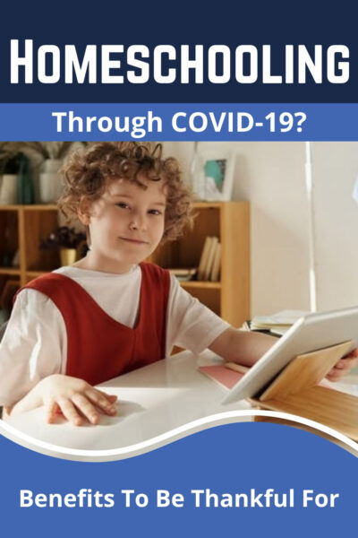 Homeschooling through COVID 19 - Reasons to be thankful