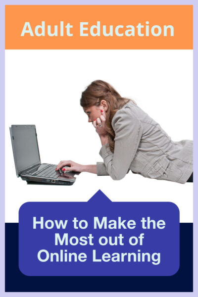 Adult Education - How to Make the Most out of Online Learning